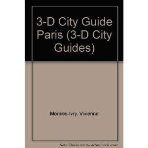 3-D City Guide Paris (3-D City Guides)