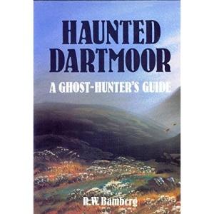 Haunted Dartmoor: A Ghost-hunter's Companion