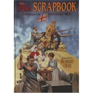 The 1910s Scrapbook: The Decade of the Great War (Scrapbook S.)