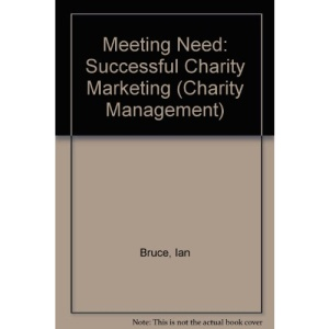 Meeting Need: Successful Charity Marketing (Charity Management)