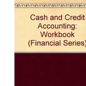 Cash and Credit Accounting: Workbook (Financial Series)