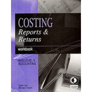 Costing, Reports and Returns: Workbook (Osborne Financial Series)