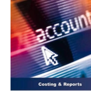 Costing and Reports Workbook (AAT/NVQ Accounting)