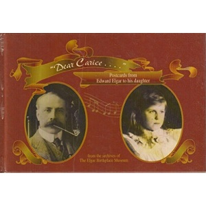Dear Carice: Postcards from Edward Elgar to His Daughter