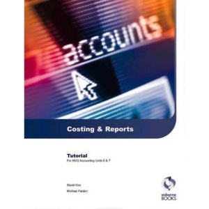 Costing and Reports Tutorial: AAT/NVQ Accounting