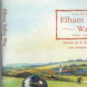 Along and Around the Elham Valley Way, Hythe - Canterbury: Guidebook, Route Guide and Footpath Maps - Includes Ordnance Survey Maps