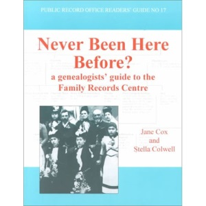 Never Been Here Before?: A Genealogist's Guide to the Family Records Centre (Public Record Office Readers Guide)