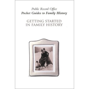 Getting Started in Family History (Pocket Guides to Family History)