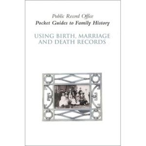 Using Birth, Marriage and Death Records (Pocket Guides to Family History)