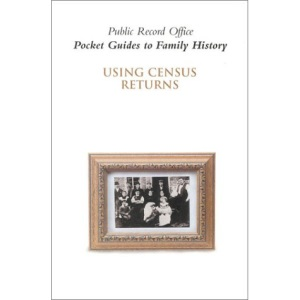 Using Census Returns (Pocket Guides to Family History)