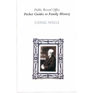 Using Wills (Pocket Guides to Family History)