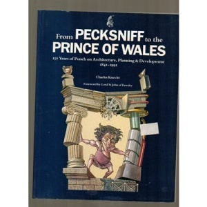 From Pecksniff to the Prince of Wales: 150 Years of Punch on Architecture, Planning and Development, 1841-1991