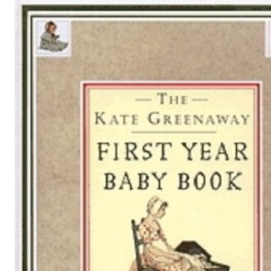 The Kate Greenaway First Year Baby Book (The Kate Greenaway Collection)