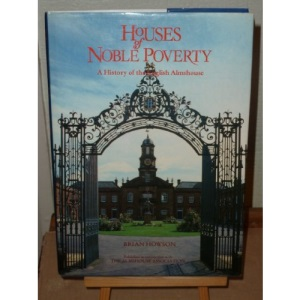 Houses of Noble Poverty: History of the English Almshouse