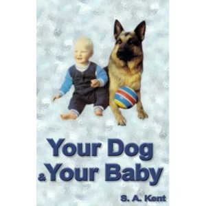 Your Dog and Your Baby: A Practical Guide