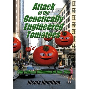 Attack of the Genetically Engineered Tomatoes: The Ethical Dilemma of the 90s