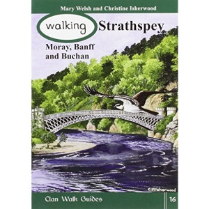 Walking Strathspey, Moray, Banff and Buchan (Walking Scotland Series)