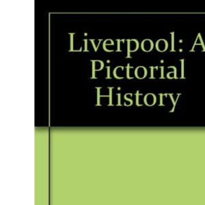 Liverpool: A Pictorial History