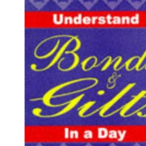 Understand Bonds and Gilts in a Day