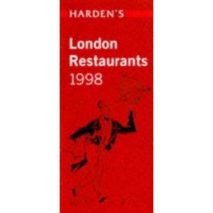 Harden's London Restaurants 1998 (Hardens Guide)