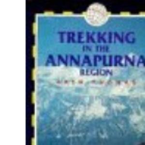 Trekking in the Annapurna Region (Nepal Trekking Guide)