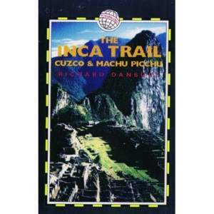 The Inca Trail: Cuzco and Machu Picchu (Peru Trekking Guides)