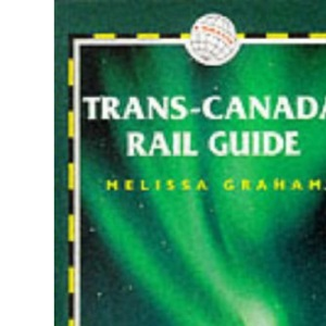 Trans-Canada Rail Guide (Trailblazer Rail Guides)