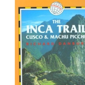 The Inca Trail: Cuzco and Machu Picchu (Trailblazer)