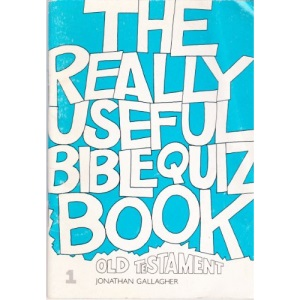 The Really Useful Bible Quiz Book: Old Testament Bk. 1
