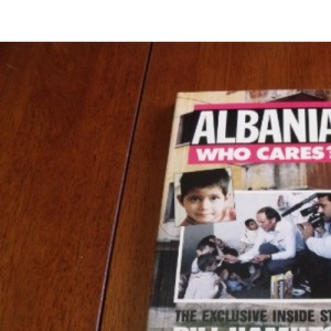 Albania - Who Cares?: The Exclusive Inside Story