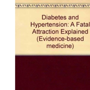 Diabetes and Hypertension: A Fatal Attraction Explained (Evidence-based medicine)
