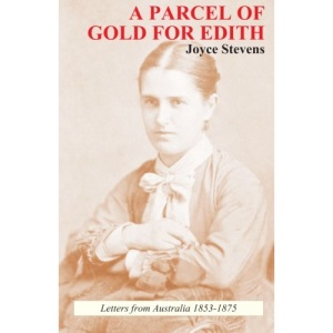 A Parcel of Gold for Edith: Letters from Australia 1853-1875