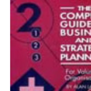 The Complete Guide to Business and Strategic Planning for Voluntary Organisations
