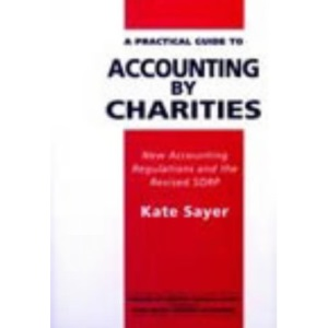 A Practical Guide to Accounting by Charities: New Accounting Regulations and the SORP (A Directory of Social Change publication)