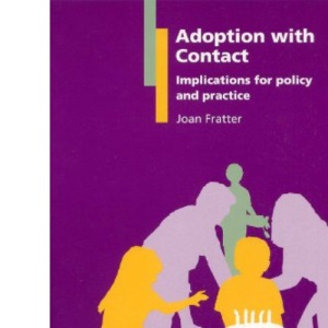Adoption with Contact: Implications for Policy and Practice