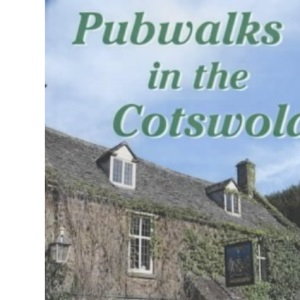 Pubwalks in the Cotswolds (Walkabout)