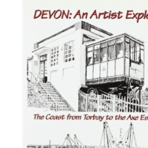 DEVON: An Artist Explores: The Coast from Torbay to the Axe Estuary (Walkabout)