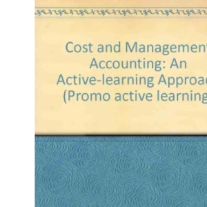 Cost and Management Accounting: An Active-learning Approach (Promo active learning)