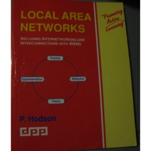 Local Area Networks: Including Internetworking and Interconnections with WANs (Complete Course Texts)
