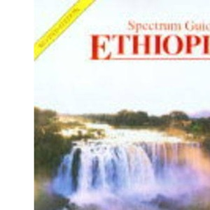 Spectrum Guide to Ethiopia (Spectrum Guides)