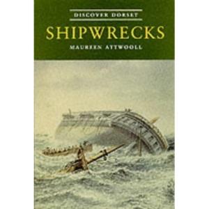 Shipwrecks (Discover Dorset)