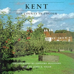 Kent: The County in Colour