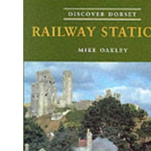 Railway Stations (Discover Dorset)