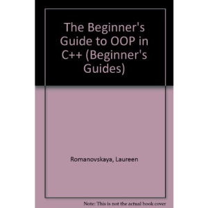 The Beginner's Guide to OOP in C++ (Beginner's Guides)
