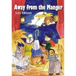 Away from the Manger: Grown-up Sketches for a 21st Century Christmas