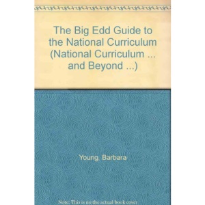 The Big Edd Guide to the National Curriculum (National Curriculum ... and Beyond ...)