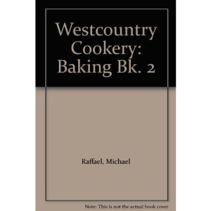 Westcountry Cookery: Baking Bk. 2 (West Country cooking)
