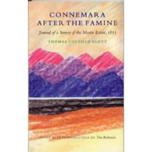 Connemara After the Famine: Journal of a Survey of the Martin Estate by Thomas Colville Scott, 1853