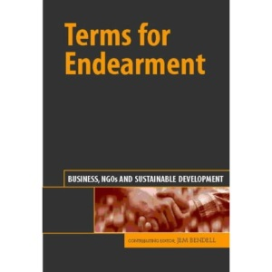 Terms for Endearment: Business, NGO's and Sustainable Development