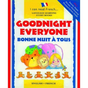 Goodnight Everyone: Bonne Nuit a Tous (I Can Read French)